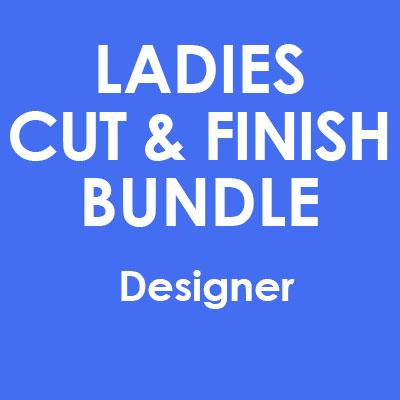 Ladies 9 Cut & Finish Bundle With DESIGNER