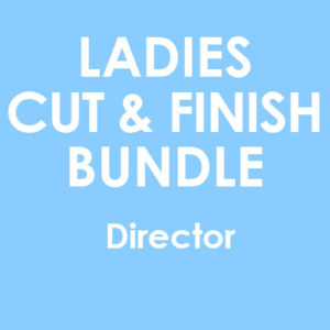 Ladies Cut & Finish Bundle With DIRECTOR