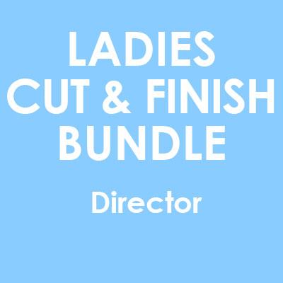 Ladies Cut & Finish Bundle With DIRECTOR