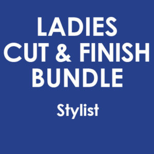 Ladies Cut & Finish Bundle With STYLIST